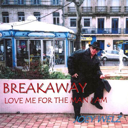 Breakaway/Love Me for the Man I Am