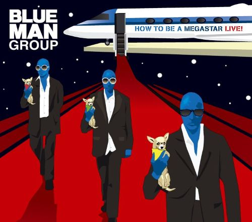 How To Be A Megastar Live Blue Man Group Songs