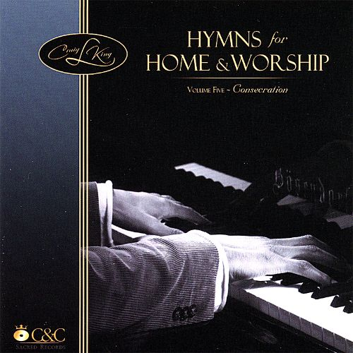Hymns for Home & Worship, Vol. 5: Consecration