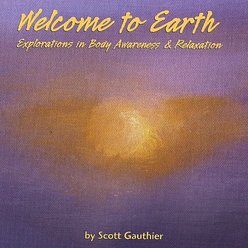 Welcome to Earth: Explorations in Body Awareness & Relaxation