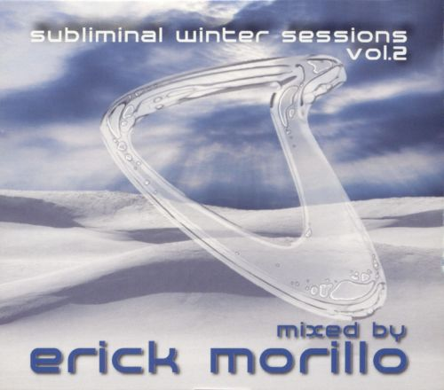 Subliminal Winter Sessions, Vol. 2: Mixed by Erick Morillo