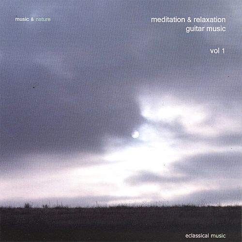 Music & Nature: Meditation & Relaxation Guitar Music, Vol. 1