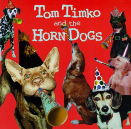 Tom Timko and the Horn Dogs