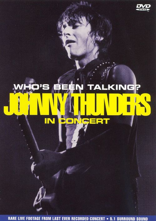 Who's Been Talking? Johnny Thunders in Concert