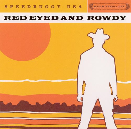 Red Eyed and Rowdy