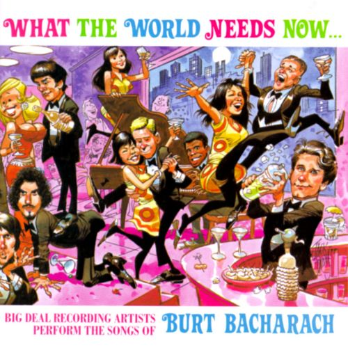 What The World Needs Now: Songs of Burt Bacharach