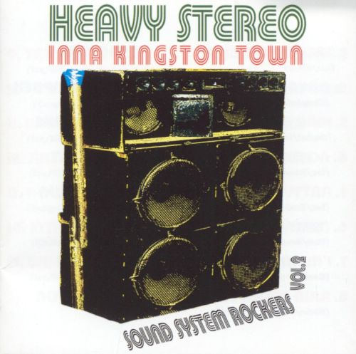 Heavy Stereo Inna Kingston Town: Sound System Rockers, Vol. 2