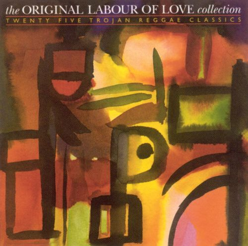 The Original Labour of Love Collection: 25 Trojan Reggae Classics