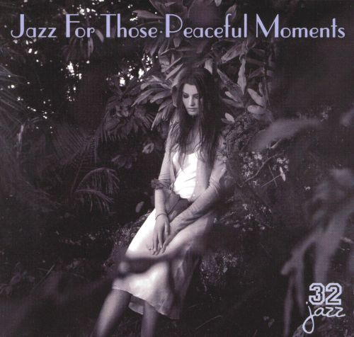 Jazz for Those Peaceful Moments [Savoy Jazz]