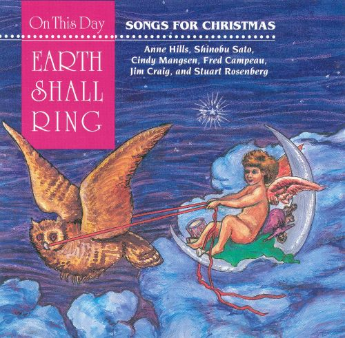 On This Day Earth Shall Ring: Songs for Christmas