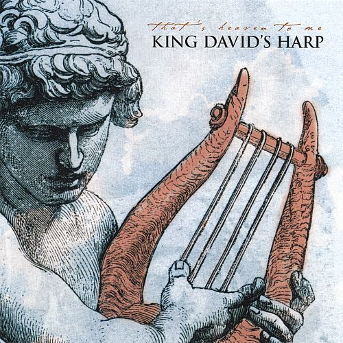 That's Heaven to Me - King David's Harp | Songs, Reviews