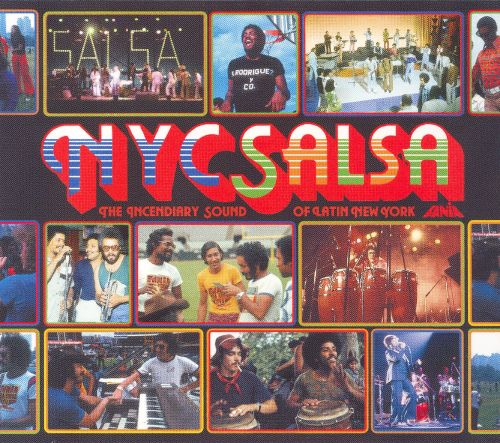 NYC Salsa: The Incendiary Sound of Latin New York