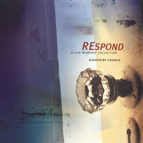 Respond: Highpoint Worship Collection