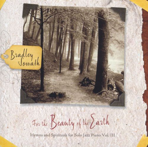 For the Beauty of the Earth: Hymns and Spirituals for Solo Jazz Piano, Vol.