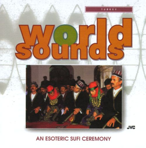 World Sounds: Turkey, an Esoteric Sufi Ceremony