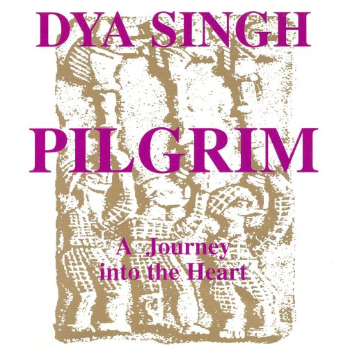 Pilgrim: A Journey into the Heart