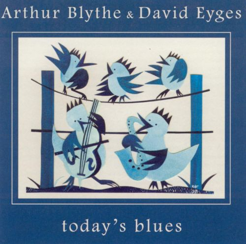 Image result for Arthur Blythe & David Eyges - Today's Blues