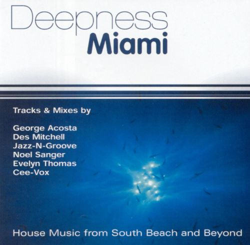 Deepness Miami: House Music from South Beach and B