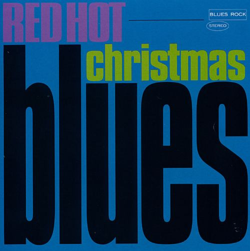red hot christmas blues - Christmas Blues Songs