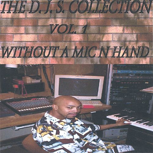 The D.J.S. Collection, Vol. 1: Without a Mic N Hand