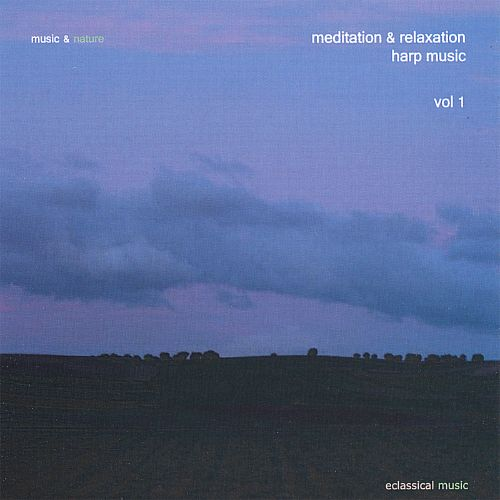 Music & Nature: Meditation & Relaxation Harp Music, Vol. 1