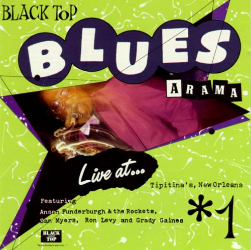 Black Top Blues-A-Rama 1: Live at... Tipitina's, New Orleans