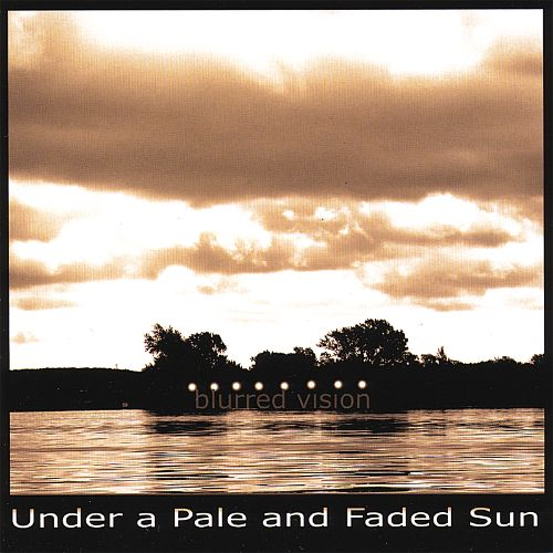 Under a Pale and Faded Sun
