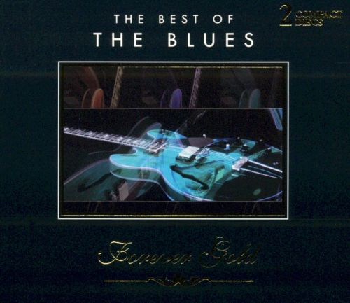 Forever Gold: The Best of the Blues