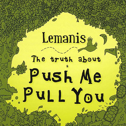 The Truth About a Push Me Pull You