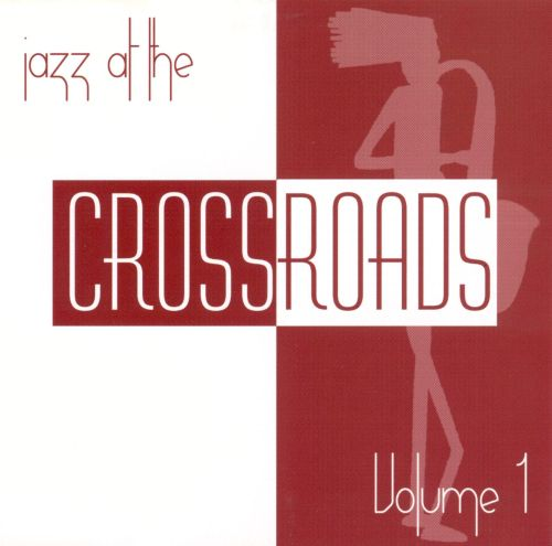 Jazz at the Crossroads, Vol. 1
