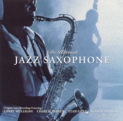 The Ultimate Jazz Saxophone [Ultimate Music Collection]