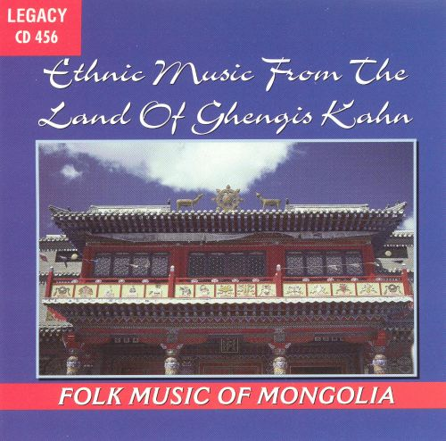 Ethnic Music from the Land of Gengis Kahn