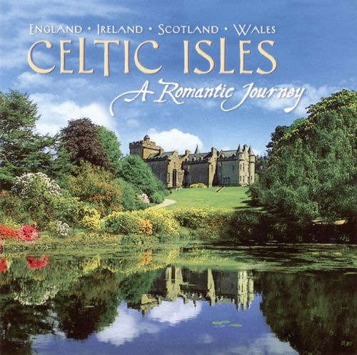 Celtic Isles: Romantic Journey