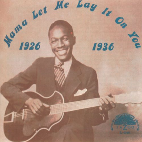 Mama Let Me Lay It on You (1926-1936)