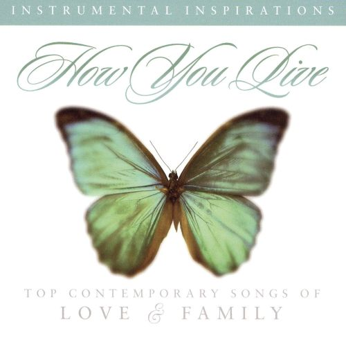 How You Live: Top Contemporary Songs of Love & Family