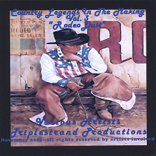 Country Legends in the Making, Vol. 3: Rodeo Dust
