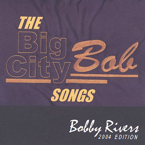 The Big City Bob Songs