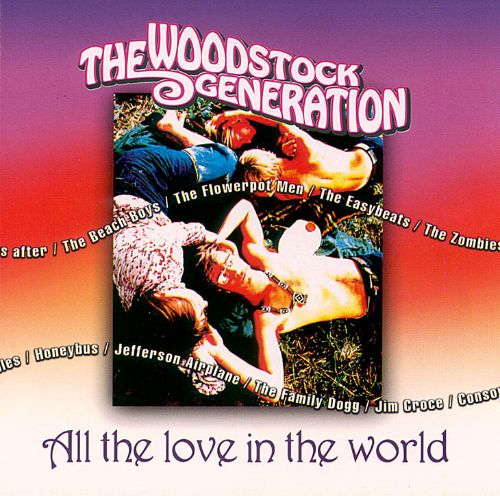 The Woodstock Generation: All the Love in the World - Various