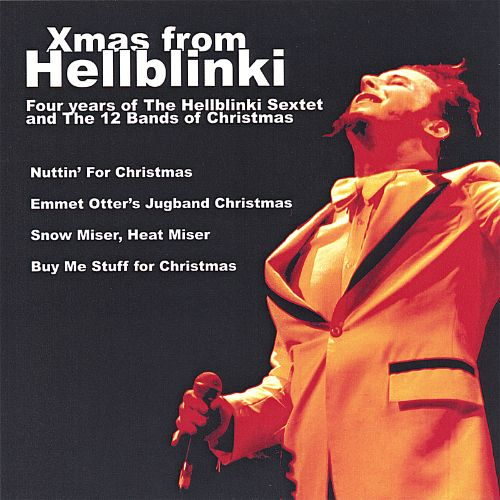 Xmas from Hellblinki (Four Years of the Hellblinki Sextet and the 12 Bands of Christmas