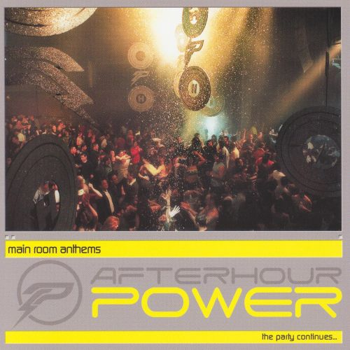 Afterhour Power: Main Room Anthems