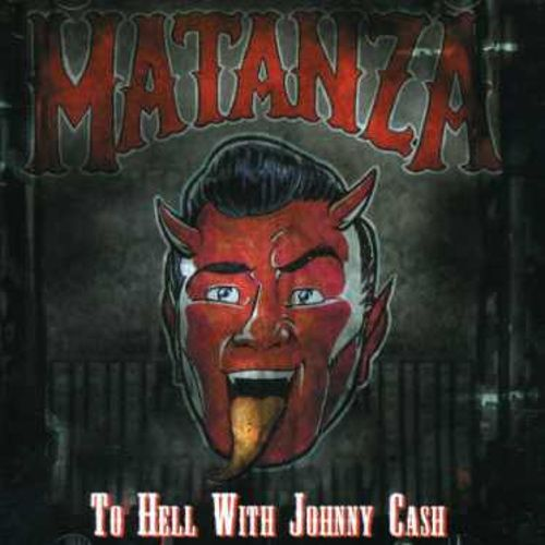 cd matanza to hell with johnny cash
