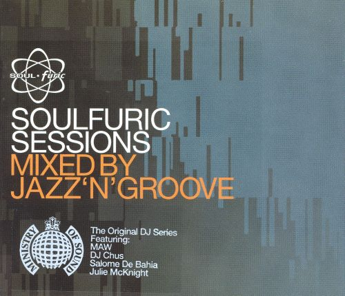 Soulfuric Sesssions Mixed by Jazz N Groove