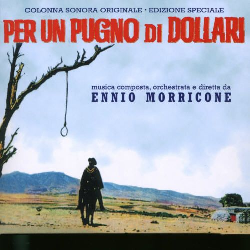 Per un Pugno di Dollari [Original Motion Picture Soundtrack]