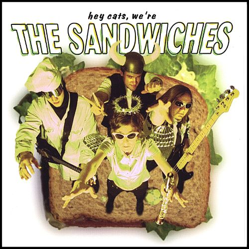 Hey Cats, We're the Sandwiches