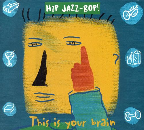 Hip Jazz Bop: This Is Your Brain