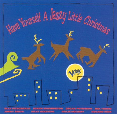 Have Yourself a Jazzy Little Christmas [Verve] - Various Artists ...
