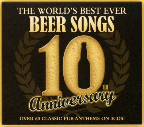 The World's Best Ever Beer Songs: 10th Anniversary