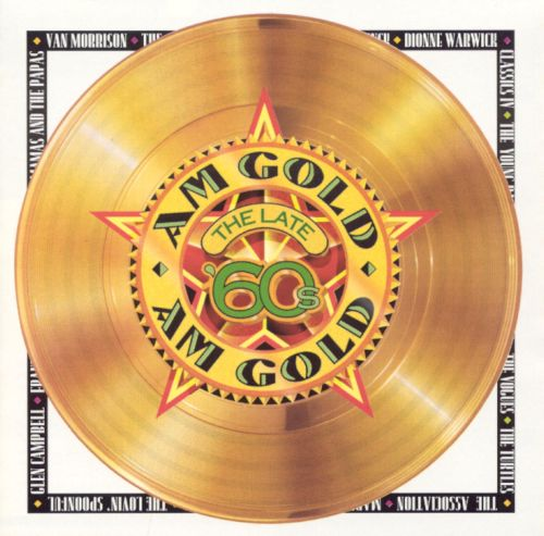 AM Gold: The Late '60s