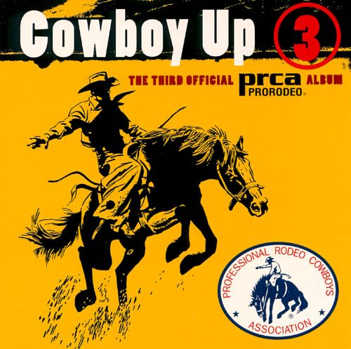 Cowboy Up, Vol. 3: The Third Official PRCA Rodeo Album