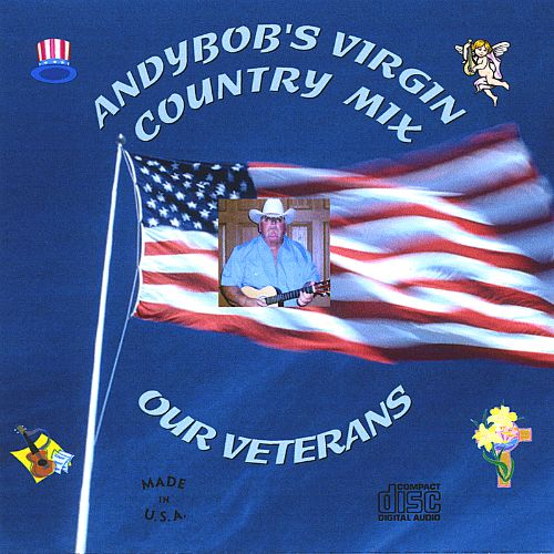 Andybob's Virgin Country Mix: Our Veterans